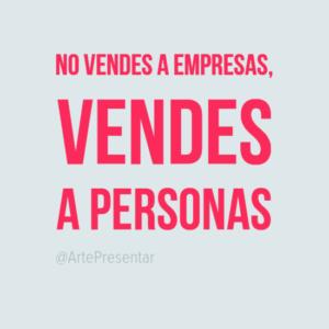 No vendes a empresas, vendes a personas