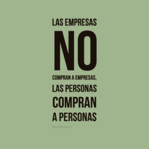 Las empresas no compran a empresas, las personas compran a personas