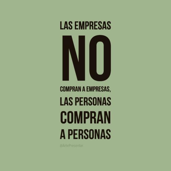 #citas Las empresas no compran a empresas, las personas compran a personas