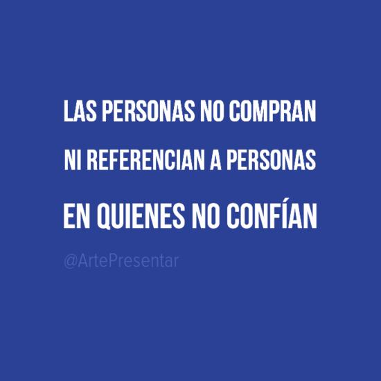 #citas Las personas no compran ni referencian a personas en quienes no confían