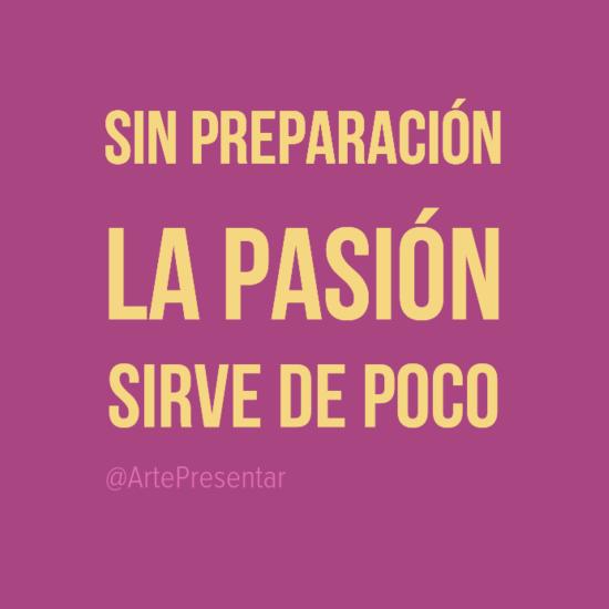 #citas Sin preparación la pasión sirve de poco