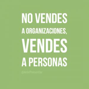No vendes a organizaciones, vendes a personas
