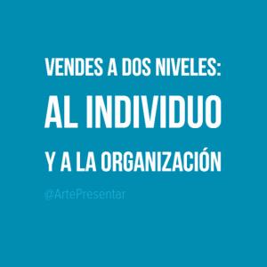 Vendes a dos niveles: al individuo y a la organización