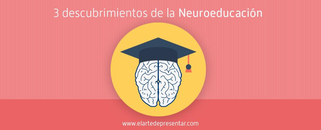 Tres descubrimientos de la ciencia de la Neuroeducación que debes aplicar en tu próxima presentación