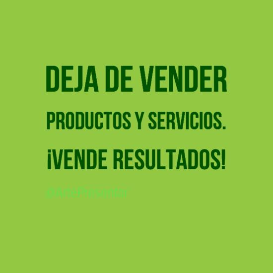 #citas Deja de vender productos y servicios. ¡Vende resultados!