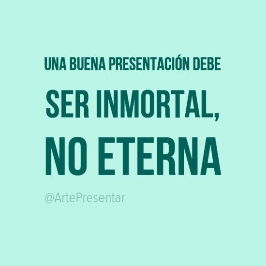 #citas Una buena presentación debe ser inmortal, no eterna