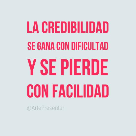 #citas La credibilidad se gana con dificultad y se pierde con facilidad
