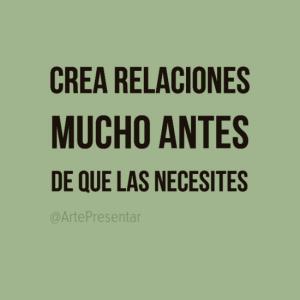 Crea relaciones mucho antes de que las necesites