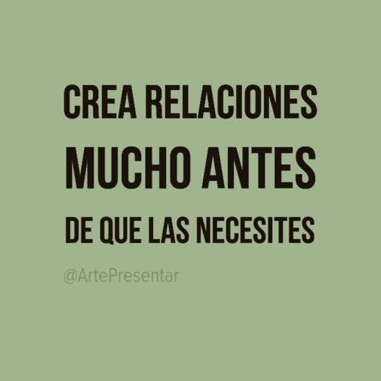 #citas Crea relaciones mucho antes de que las necesites