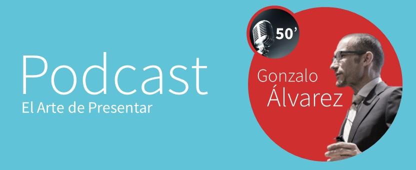 El podcast para aprender a hablar sin miedo: Gonzalo Álvarez y Luis Alberto Iglesias conversan sobre el origen de El Arte de Presentar y te presentan su nuevo canal de podcast