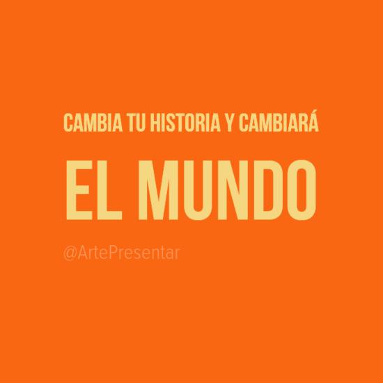 #citas Cambia tu historia y cambiará el mundo