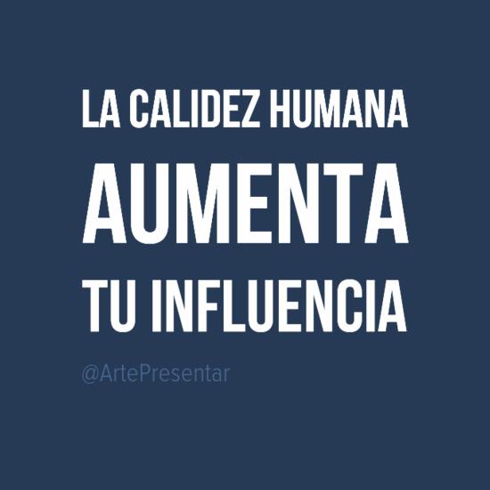 #citas La calidez humana aumenta tu influencia
