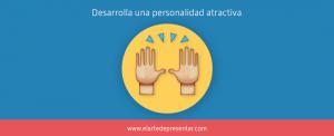 Desarrolla una personalidad atractiva