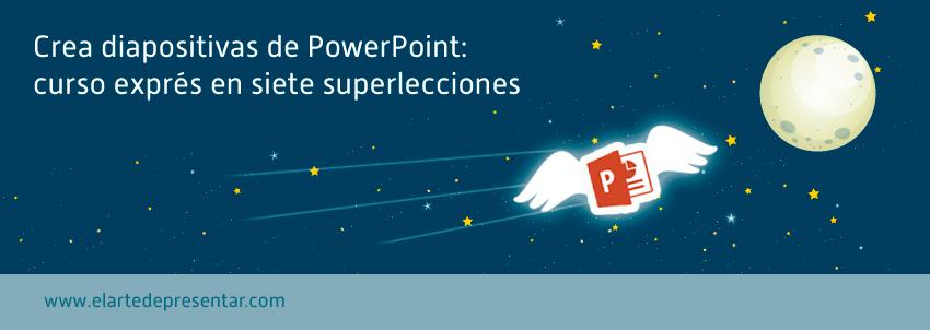 Cómo crear diapositivas de PowerPoint: curso exprés en siete Superlecciones