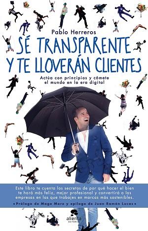Sé transparente y te lloverán clientes - Pablo Herreros