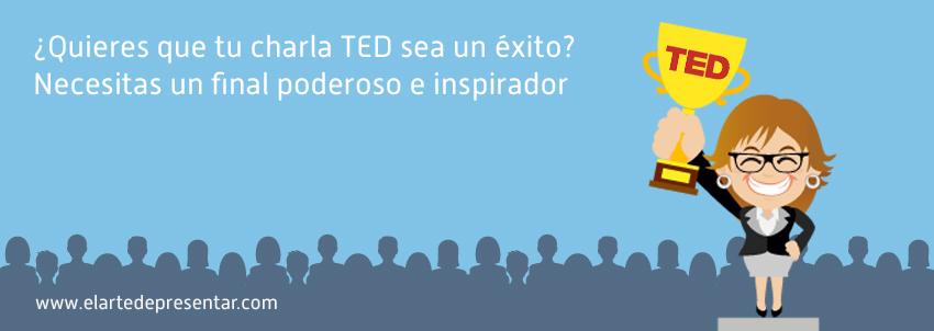 ¿Quieres que tu charla TED sea un éxito? Necesitas un final poderoso e inspirador
