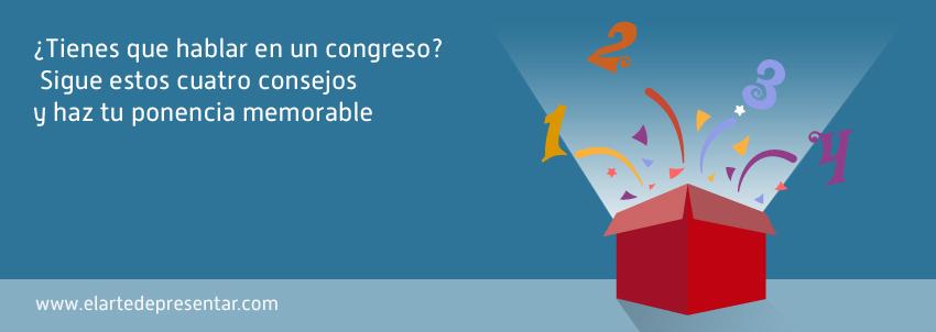 ¿Tienes que hablar en un congreso? Sigue estos cuatro consejos para ofrecer una ponencia memorable