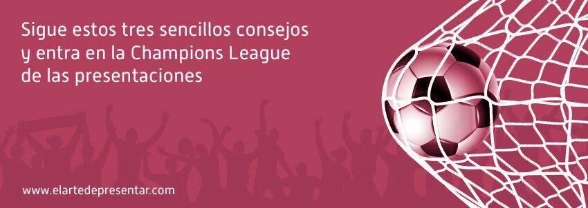 Sigue estos tres sencillos consejos y entra en la Champions League de las presentaciones