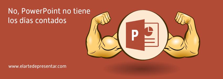 No, PowerPoint no tiene los días contados