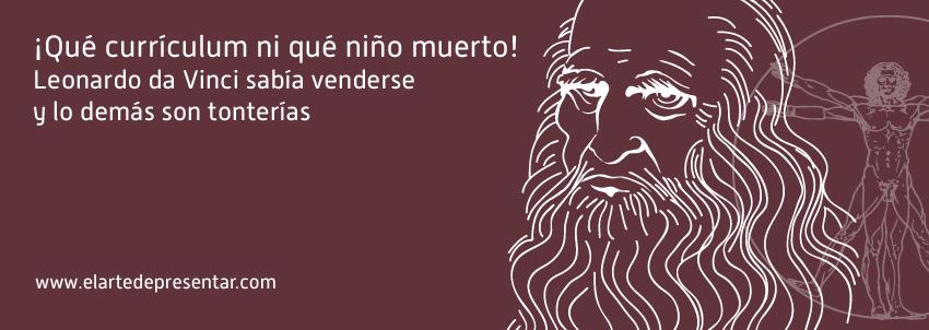 ¡Qué currículo ni qué niño muerto! Leonardo da Vinci sabía venderse y lo demás son tonterías